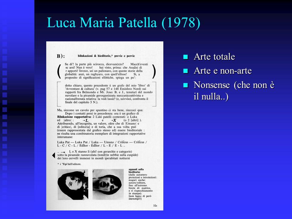 Luca Maria Patella (1978) Arte totale Arte totale Arte e non-arte Arte e non-arte Nonsense (che non è il nulla..) Nonsense (che non è il nulla..)