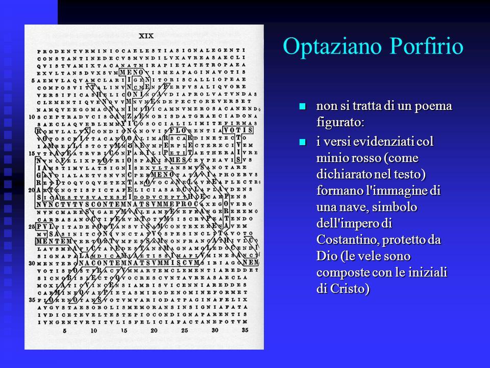 Optaziano Porfirio non si tratta di un poema figurato: non si tratta di un poema figurato: i versi evidenziati col minio rosso (come dichiarato nel te