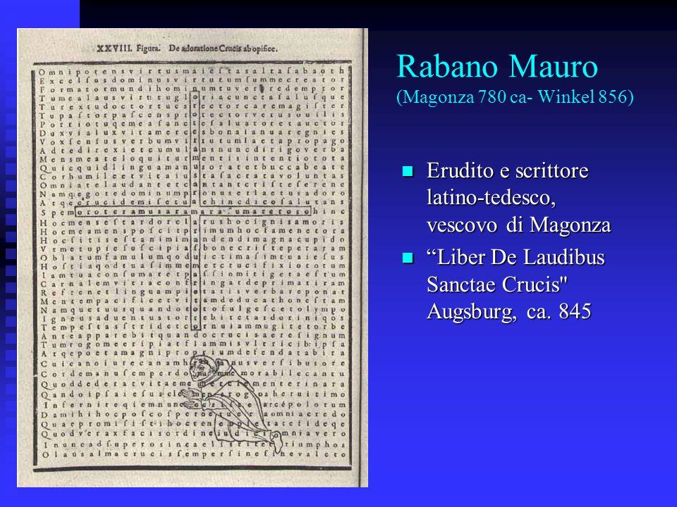 Rabano Mauro (Magonza 780 ca- Winkel 856) Erudito e scrittore latino-tedesco, vescovo di Magonza Erudito e scrittore latino-tedesco, vescovo di Magonz