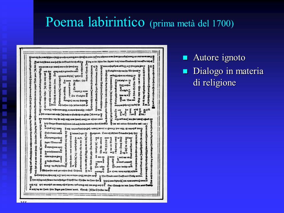 Poema labirintico (prima metà del 1700) Autore ignoto Autore ignoto Dialogo in materia di religione Dialogo in materia di religione