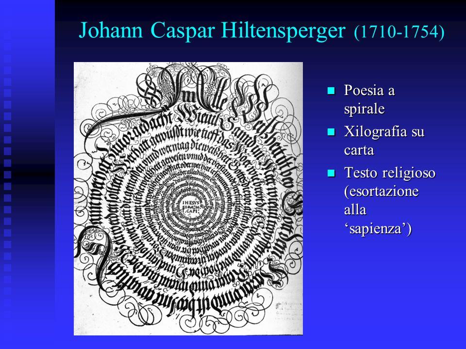 Johann Caspar Hiltensperger (1710-1754) Poesia a spirale Poesia a spirale Xilografia su carta Xilografia su carta Testo religioso (esortazione alla sa