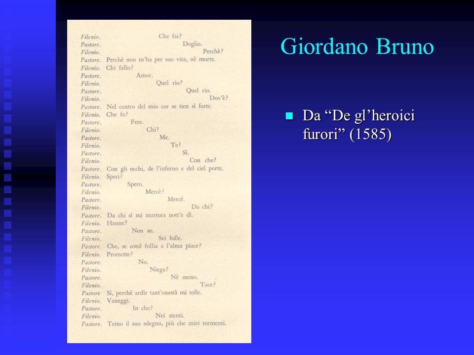 Giordano Bruno Da De glheroici furori (1585) Da De glheroici furori (1585)