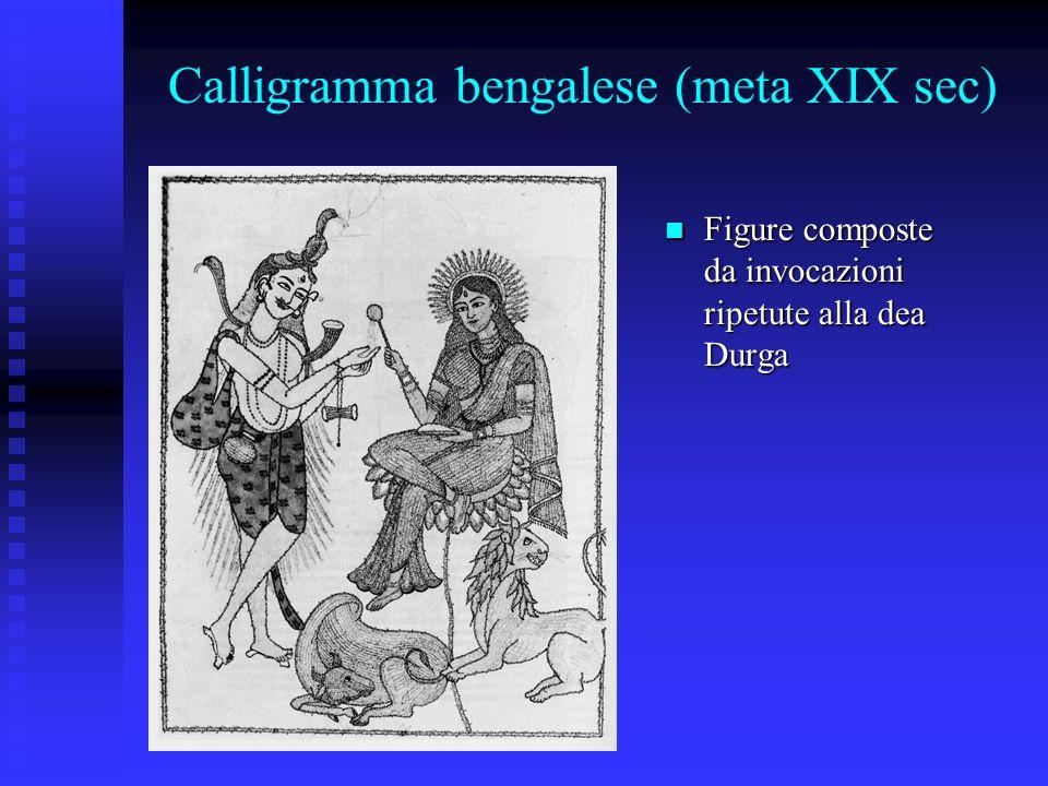 Calligramma bengalese (meta XIX sec) Figure composte da invocazioni ripetute alla dea Durga Figure composte da invocazioni ripetute alla dea Durga