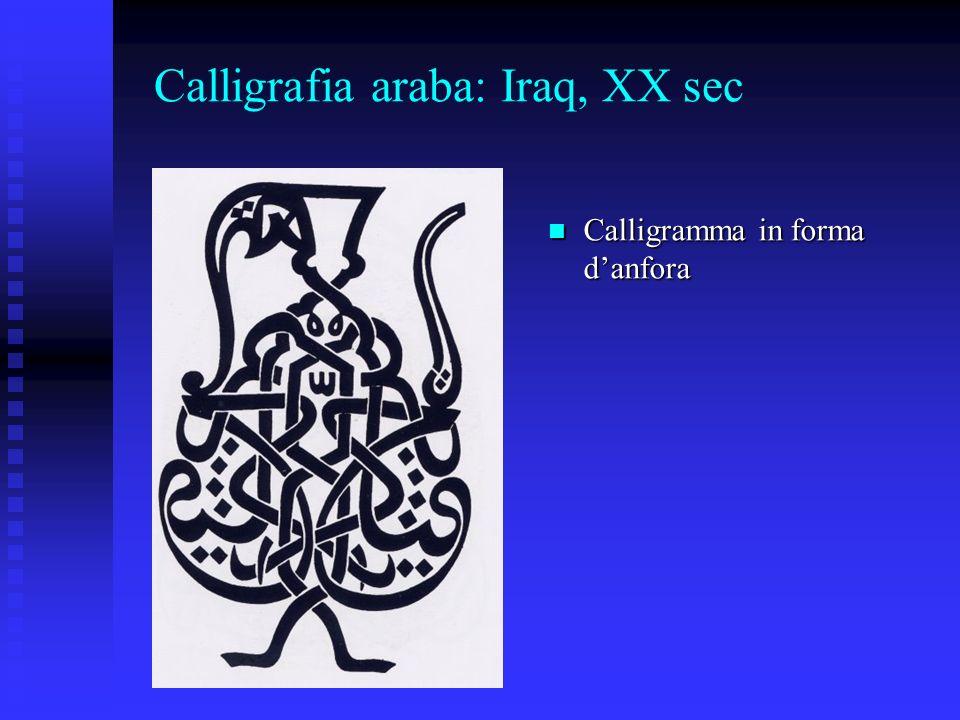 Calligrafia araba: Iraq, XX sec Calligramma in forma danfora Calligramma in forma danfora