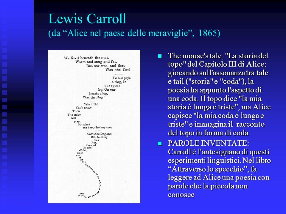 Lewis Carroll (da Alice nel paese delle meraviglie, 1865) The mouse's tale,