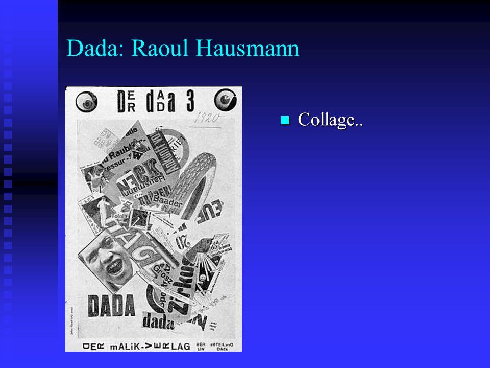 Dada: Raoul Hausmann Collage.. Collage..