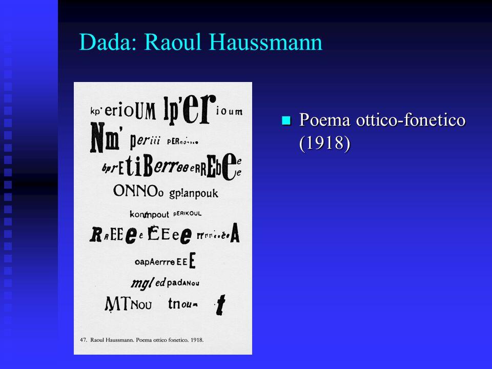Dada: Raoul Haussmann Poema ottico-fonetico (1918) Poema ottico-fonetico (1918)