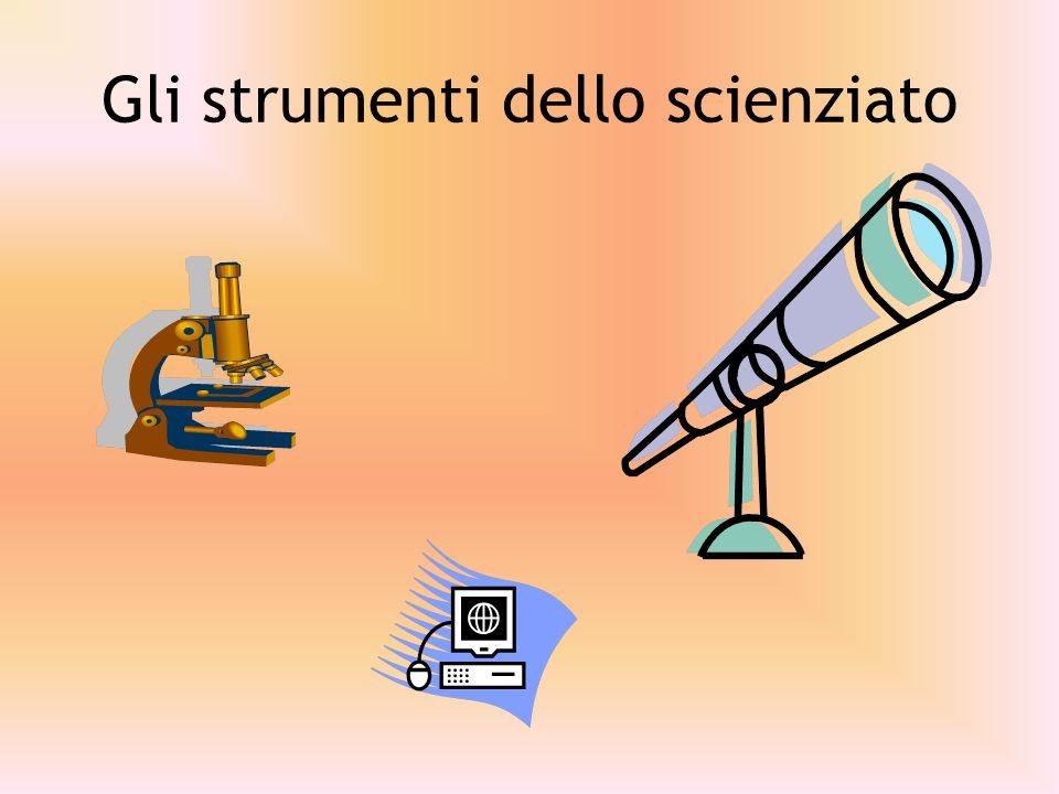 Gli strumenti dello scienziato