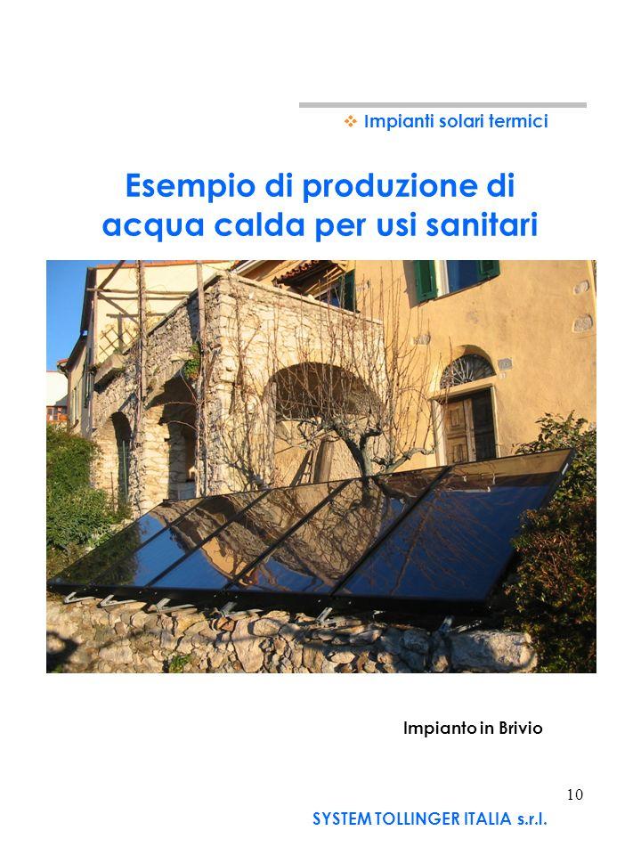 9 Esempio di produzione di acqua calda per usi sanitari Impianti solari termici SYSTEM TOLLINGER ITALIA s.r.l.