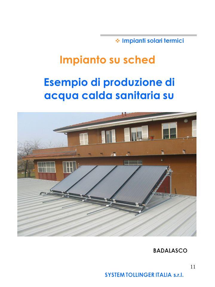 10 Esempio di produzione di acqua calda per usi sanitari Impianto in Brivio Impianti solari termici SYSTEM TOLLINGER ITALIA s.r.l.