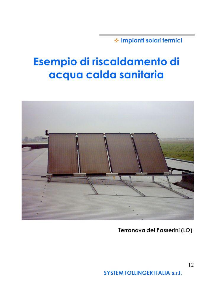 11 Esempio di produzione di acqua calda sanitaria su BADALASCO Impianti solari termici Impianto su sched SYSTEM TOLLINGER ITALIA s.r.l.