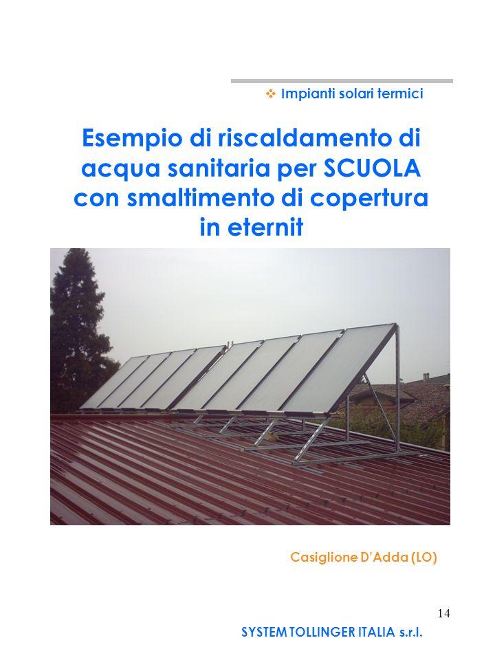 13 Impianti solari termici SYSTEM TOLLINGER ITALIA s.r.l.