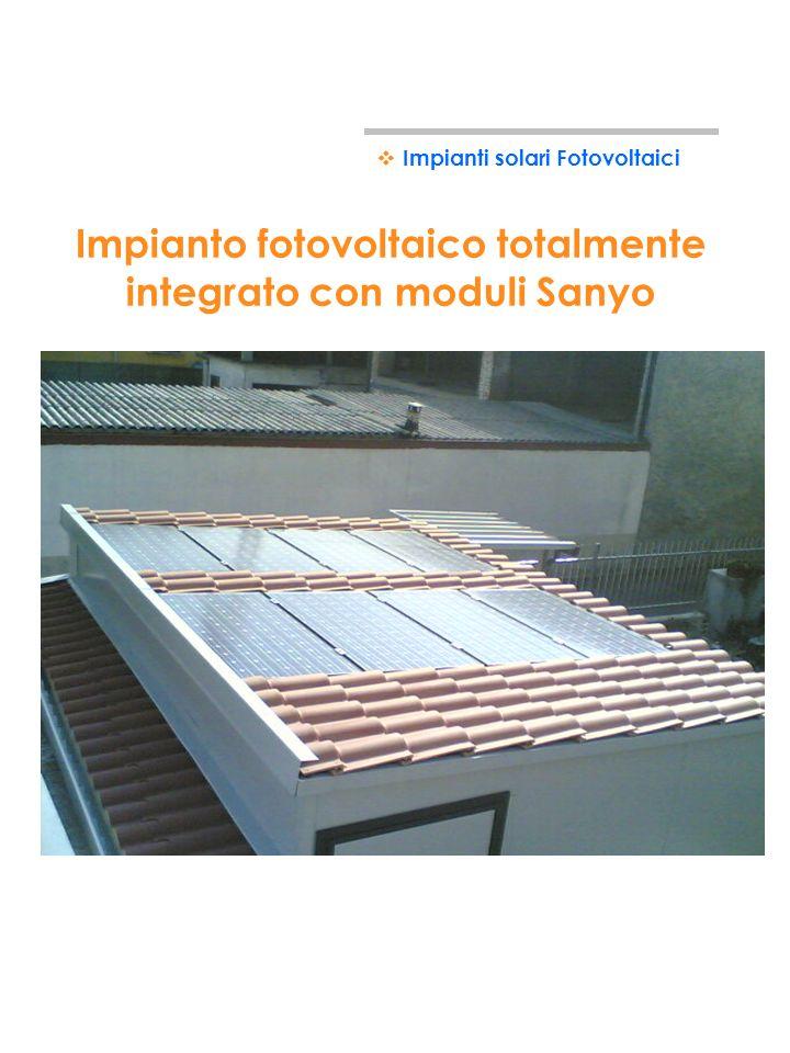 Impianti solari Fotovoltaici Esempi di impianti solari Fotovoltaici