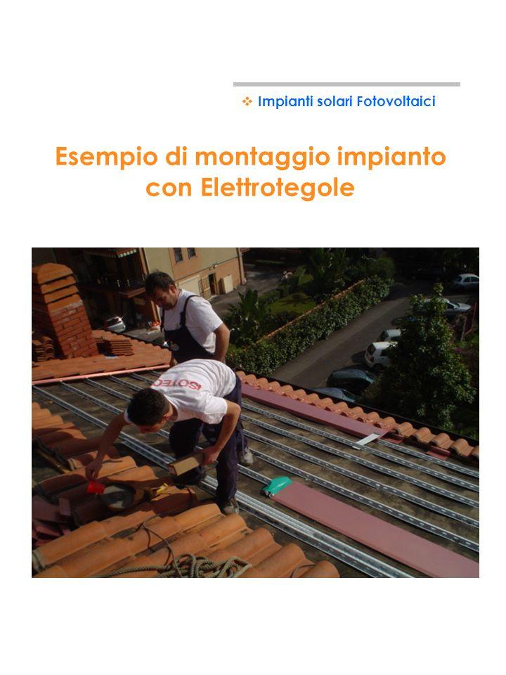 38 Esempio di montaggio impianto con Elettrotegole Impianti solari Fotovoltaici