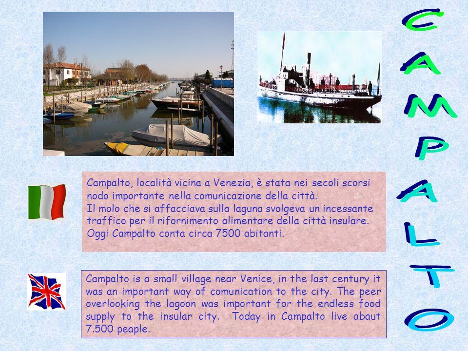 Campalto, località vicina a Venezia, è stata nei secoli scorsi nodo importante nella comunicazione della città. Il molo che si affacciava sulla laguna