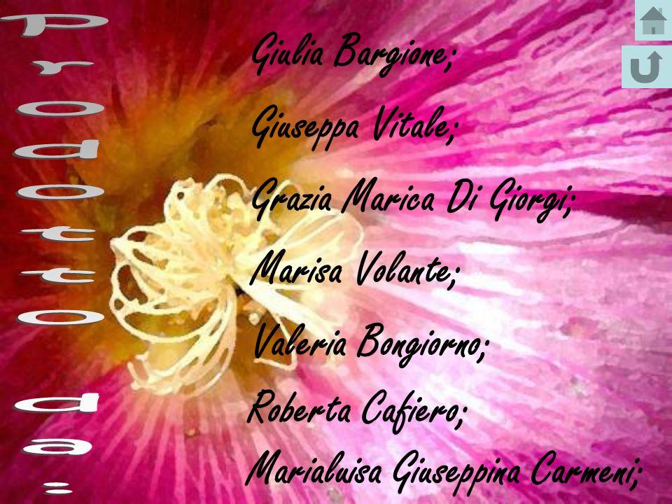 Giulia Bargione; Giuseppa Vitale; Grazia Marica Di Giorgi; Marisa Volante; Valeria Bongiorno; Roberta Cafiero; Marialuisa Giuseppina Carmeni;