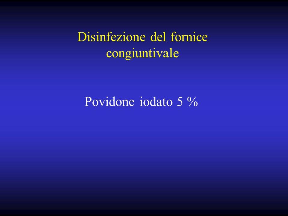 Disinfezione del fornice congiuntivale Povidone iodato 5 %