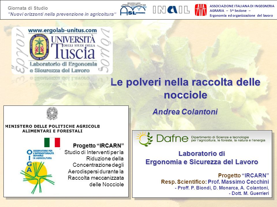 Università degli Studi della Tuscia Laboratorio di Ergonomia e Sicurezza del Lavoro Progetto IRCARN Resp. Scientifico: Prof. Massimo Cecchini - Proff.