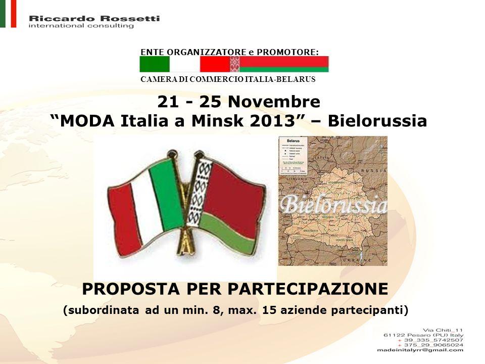 21 - 25 Novembre MODA Italia a Minsk 2013 – Bielorussia PROPOSTA PER PARTECIPAZIONE (subordinata ad un min.