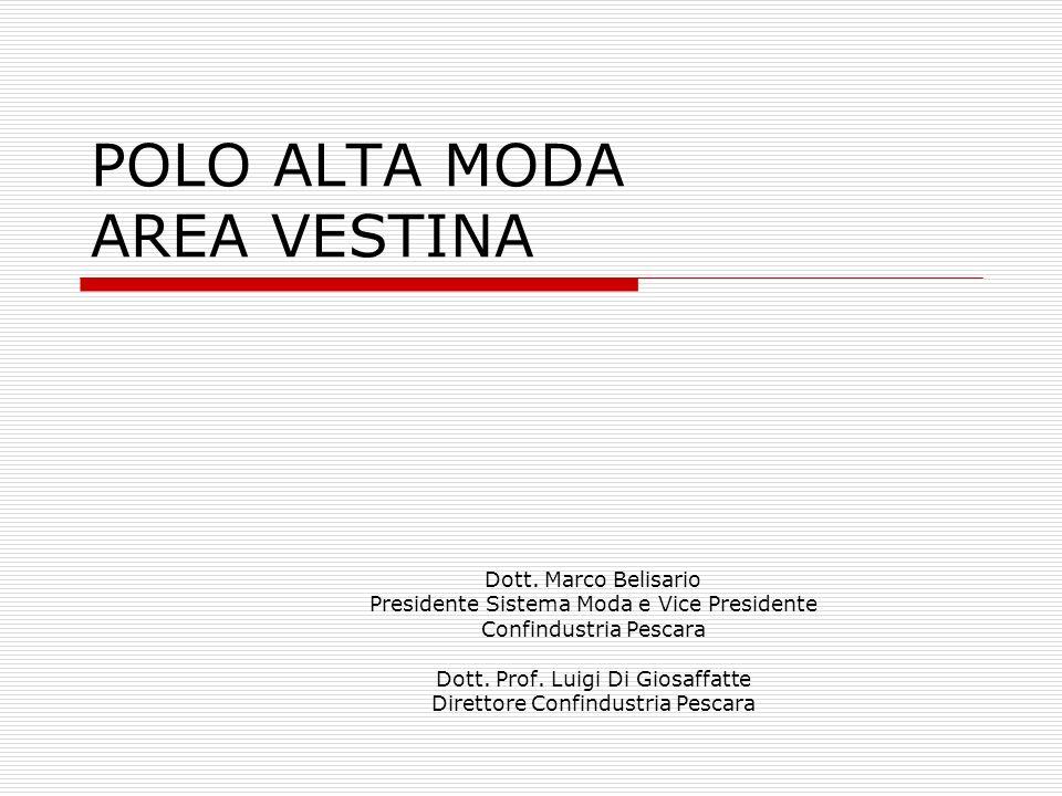 2 POLO ALTA MODA AREA VESTINA COSE È una rete certificata di imprese legate in filiera – unitamente ad un sistema di alta formazione di settore – per la creazione, produzione e commercializzazione di prodotti deccellenza nella moda italiana.