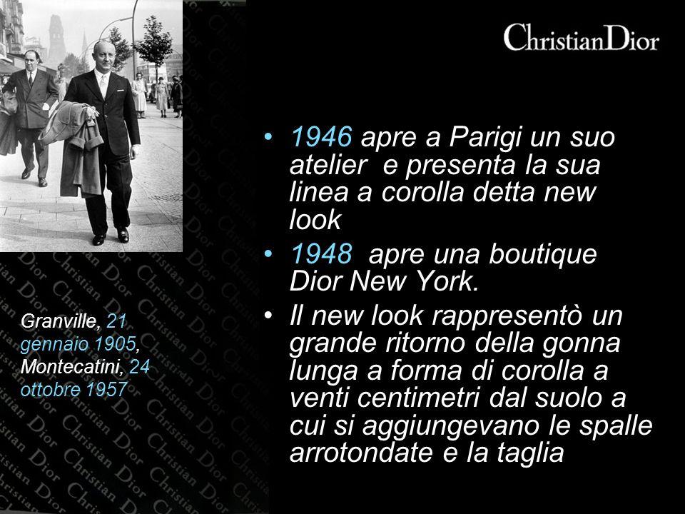 1946 apre a Parigi un suo atelier e presenta la sua linea a corolla detta new look 1948 apre una boutique Dior New York.