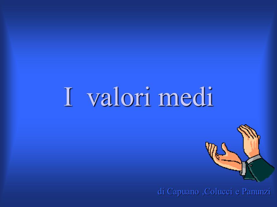 di Capuano,Colucci e Panunzi Valori medi I valori medi