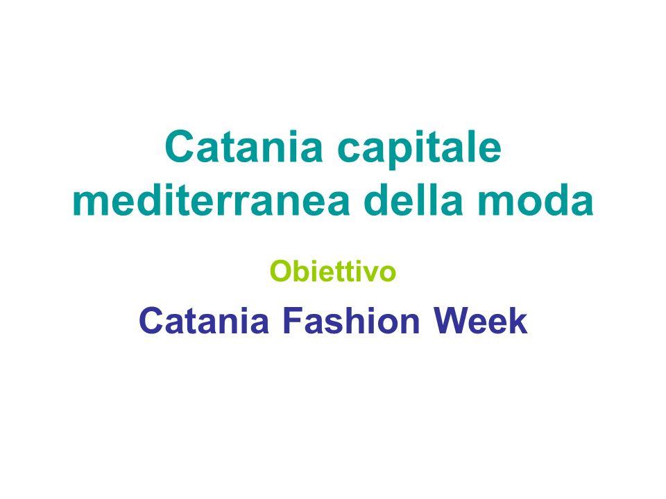Catania capitale mediterranea della moda Obiettivo Catania Fashion Week