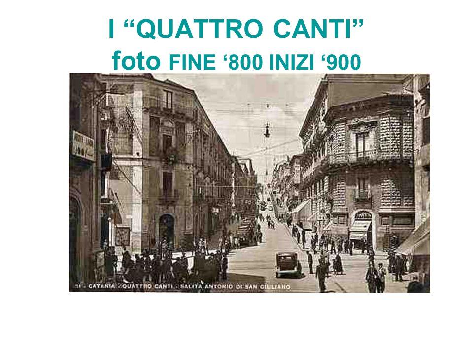 I QUATTRO CANTI foto FINE 800 INIZI 900