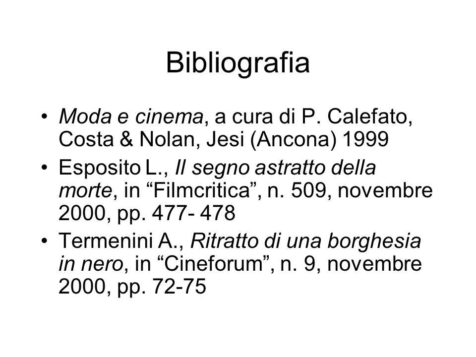 Bibliografia Moda e cinema, a cura di P. Calefato, Costa & Nolan, Jesi (Ancona) 1999 Esposito L., Il segno astratto della morte, in Filmcritica, n. 50