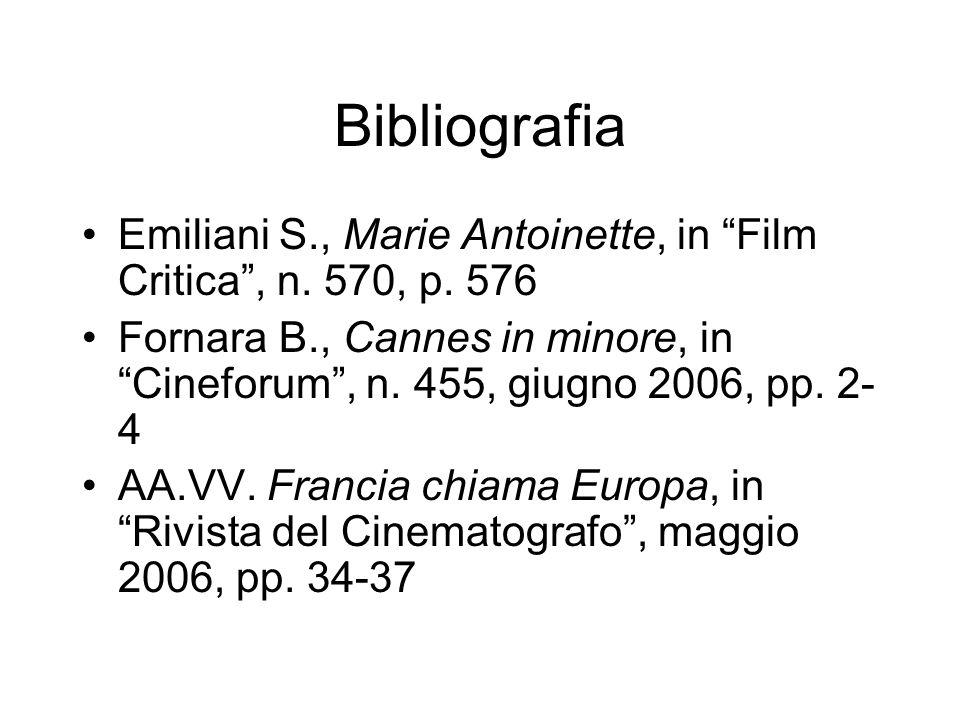 Bibliografia Emiliani S., Marie Antoinette, in Film Critica, n. 570, p. 576 Fornara B., Cannes in minore, in Cineforum, n. 455, giugno 2006, pp. 2- 4
