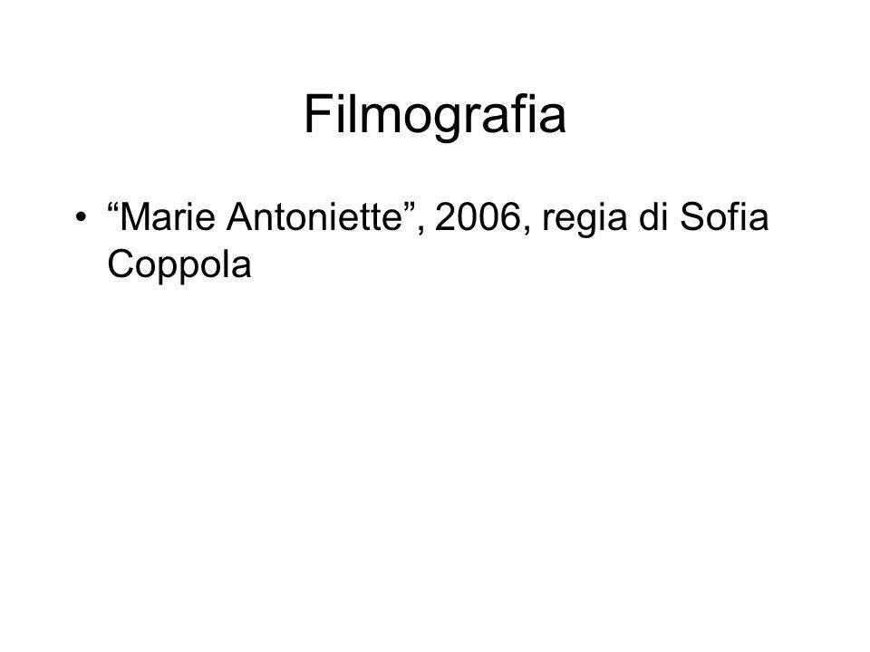 Filmografia Marie Antoniette, 2006, regia di Sofia Coppola