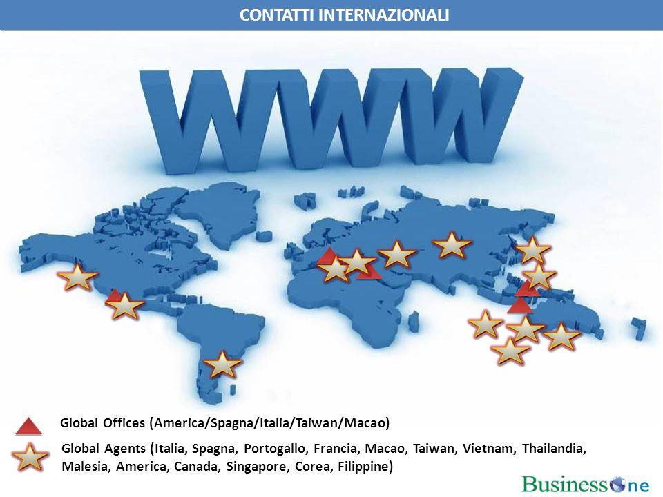 Global Offices (America/Spagna/Italia/Taiwan/Macao) Global Agents (Italia, Spagna, Portogallo, Francia, Macao, Taiwan, Vietnam, Thailandia, Malesia, America, Canada, Singapore, Corea, Filippine) CONTATTI INTERNAZIONALI