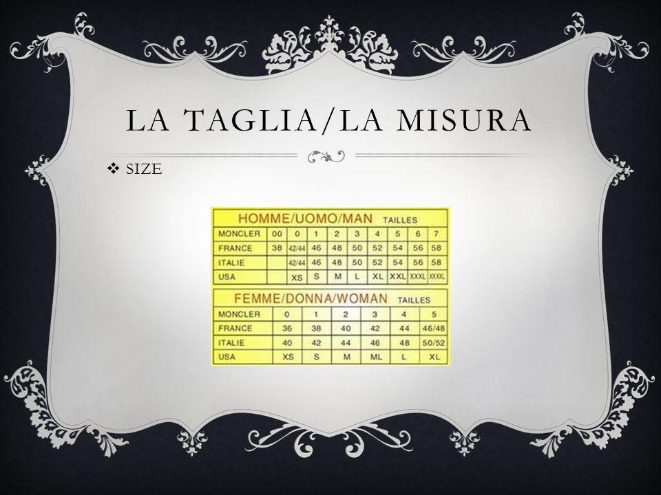 LA TAGLIA/LA MISURA SIZE