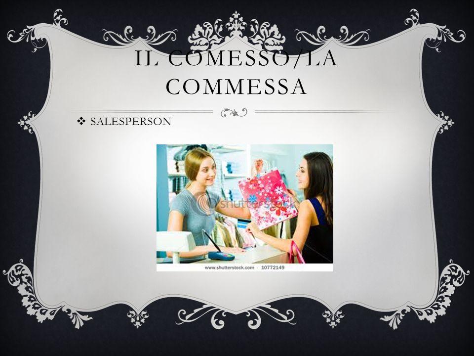IL COMESSO/LA COMMESSA SALESPERSON