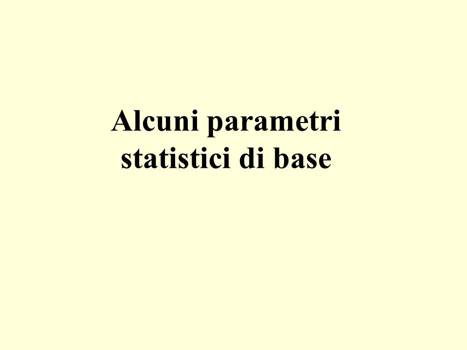 Alcuni parametri statistici di base