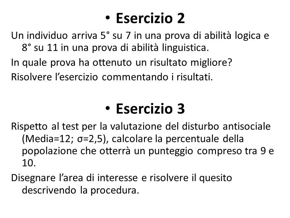 Esercizio 2 Un individuo arriva 5° su 7 in una prova di abilità logica e 8° su 11 in una prova di abilità linguistica.