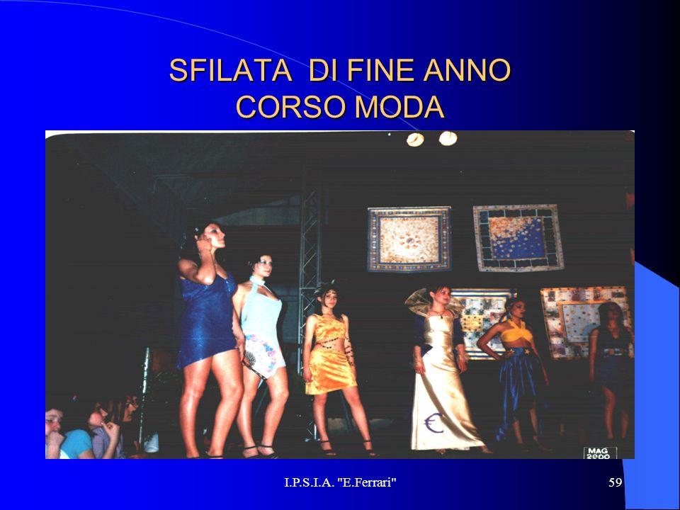 I.P.S.I.A. E.Ferrari 59 SFILATA DI FINE ANNO CORSO MODA