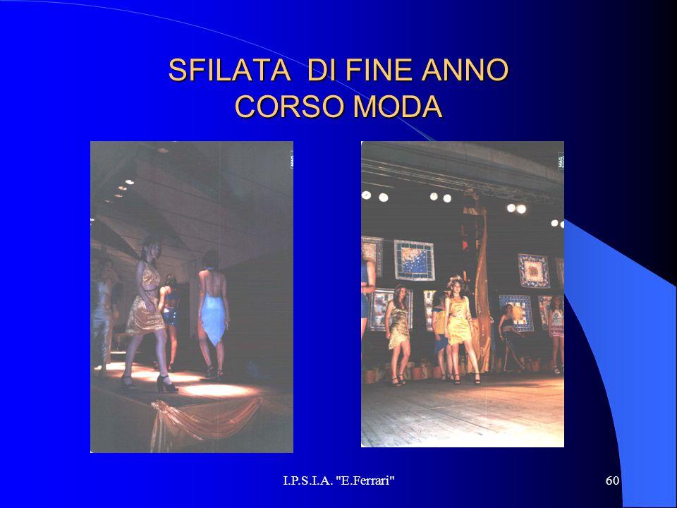 I.P.S.I.A. E.Ferrari 60 SFILATA DI FINE ANNO CORSO MODA