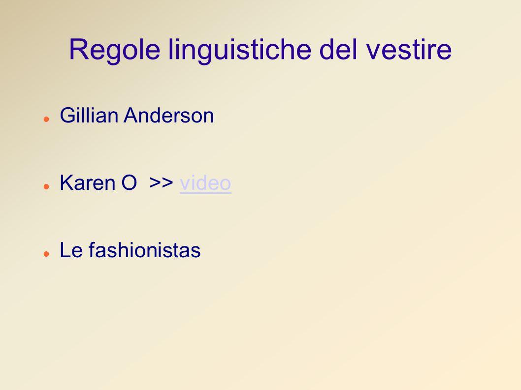 Regole linguistiche del vestire Gillian Anderson Karen O >> videovideo Le fashionistas