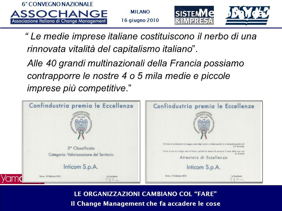 6° CONVEGNO NAZIONALE MILANO 16 giugno 2010 Mediobanca Le medie imprese italiane costituiscono il nerbo di una rinnovata vitalità del capitalismo ital