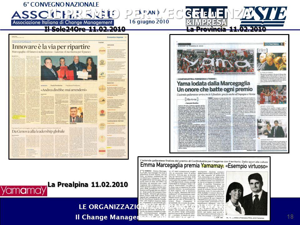 6° CONVEGNO NAZIONALE MILANO 16 giugno 2010 IL PREMIO PER LECCELLENZA 18 Il Sole24Ore 11.02.2010 La Provincia 11.02.2010 La Prealpina 11.02.2010 LE ORGANIZZAZIONI CAMBIANO COL FARE Il Change Management che fa accadere le cose
