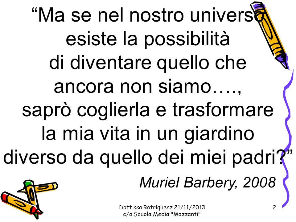 Dott.ssa Rotriquenz 21/11/2013 c/o Scuola Media Mazzanti COSE LORIENTAMENTO OGGI.