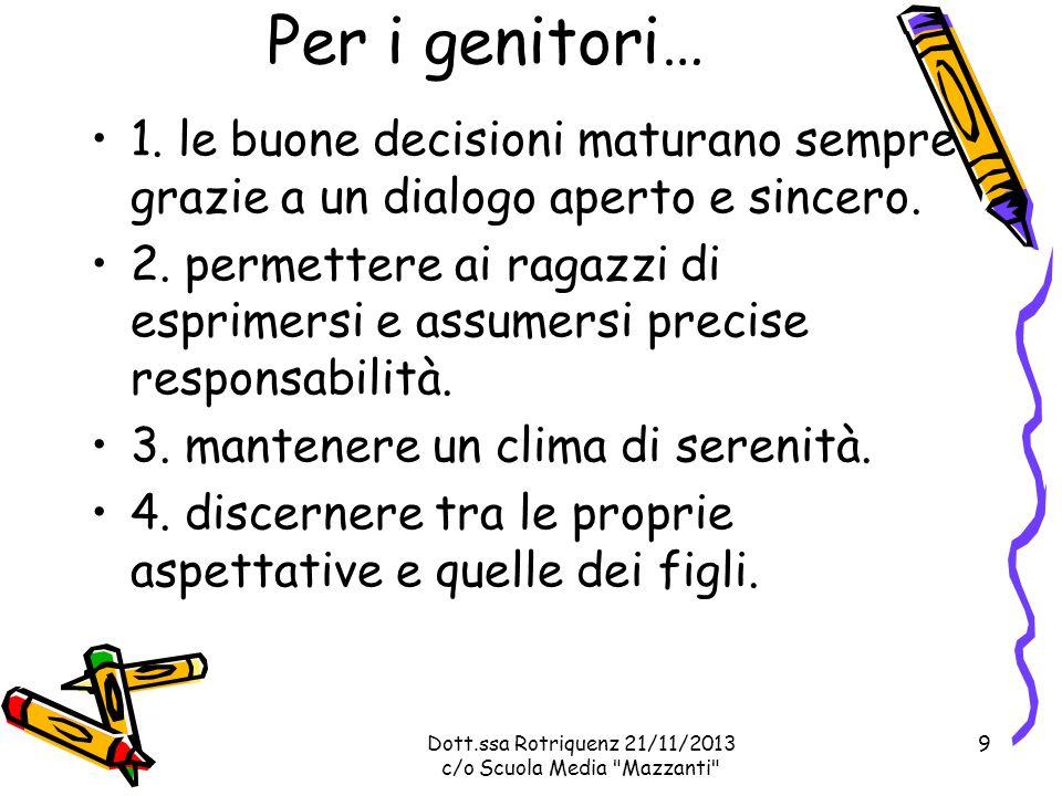 Dott.ssa Rotriquenz 21/11/2013 c/o Scuola Media Mazzanti I percorsi liceali hanno una durata quinquennale, composti da 2 BIENNI + 1 QUINTO ANNO.