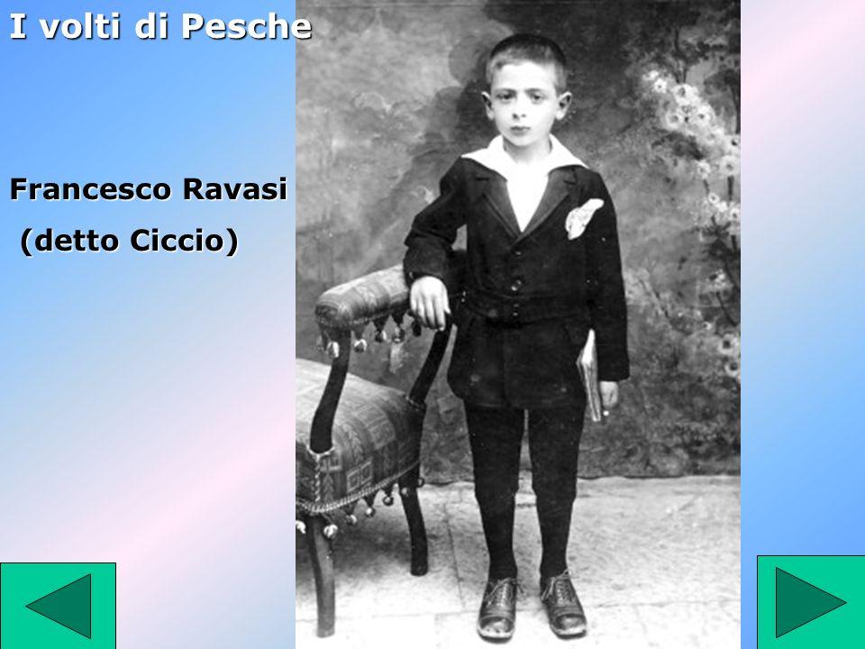 Francesco Ravasi (detto Ciccio) (detto Ciccio) I volti di Pesche