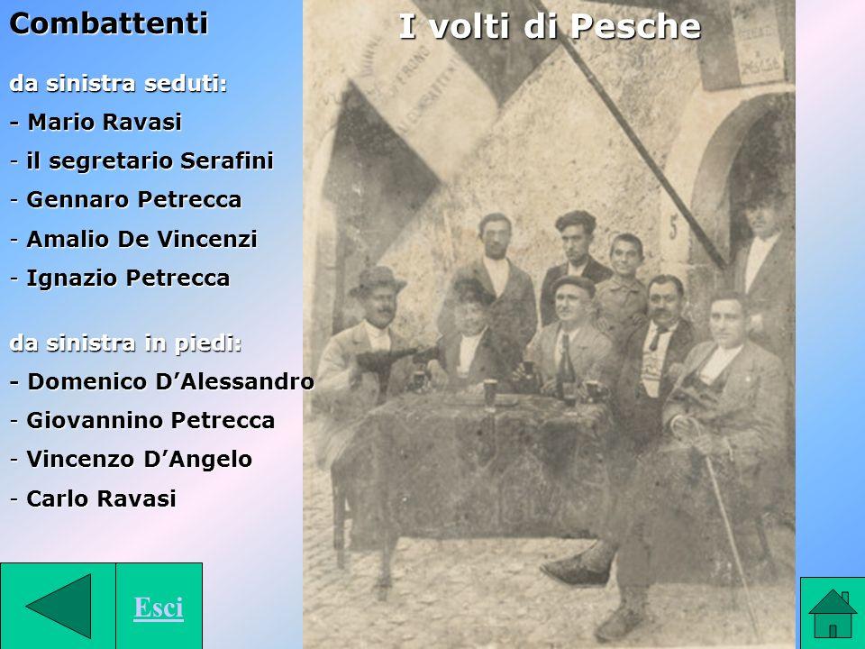Combattenti I volti di Pesche Esci da sinistra seduti: - Mario Ravasi - il segretario Serafini - Gennaro Petrecca - Amalio De Vincenzi - Ignazio Petre