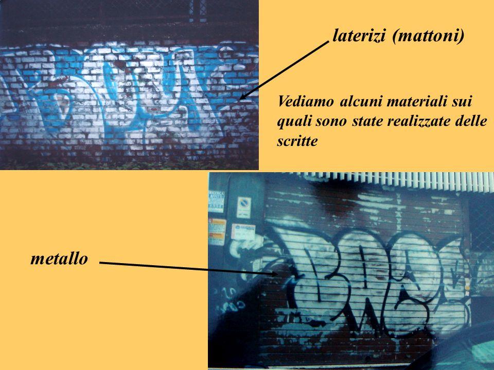 metallo laterizi (mattoni) Vediamo alcuni materiali sui quali sono state realizzate delle scritte