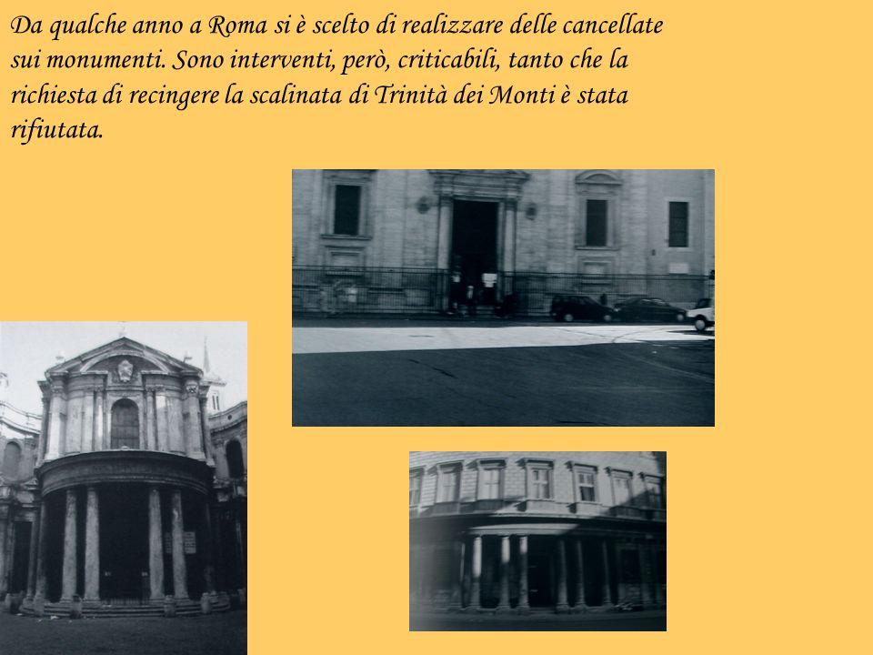 Da qualche anno a Roma si è scelto di realizzare delle cancellate sui monumenti. Sono interventi, però, criticabili, tanto che la richiesta di recinge