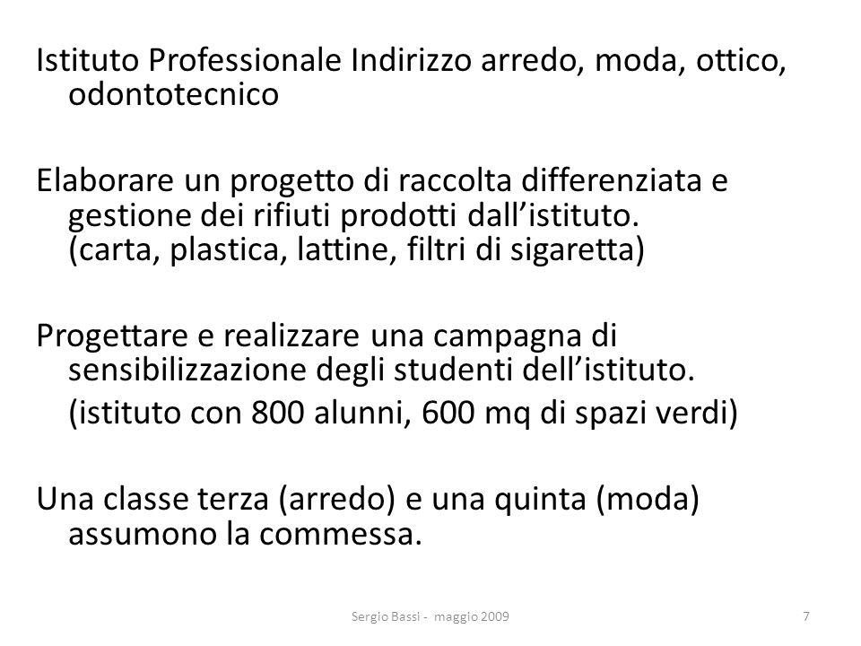 Sergio Bassi - maggio 20098 AttivitàInsegnamenti coinvolti Contatti con la committenza per lanalisi della commessa.