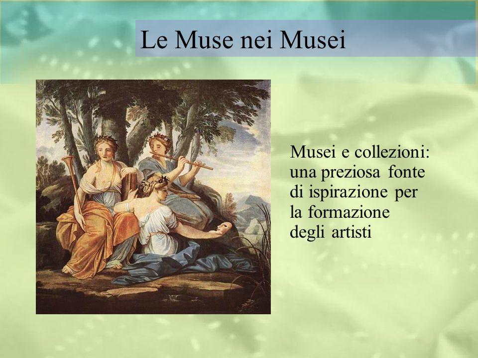 Musei e collezioni: una preziosa fonte di ispirazione per la formazione degli artisti Le Muse nei Musei
