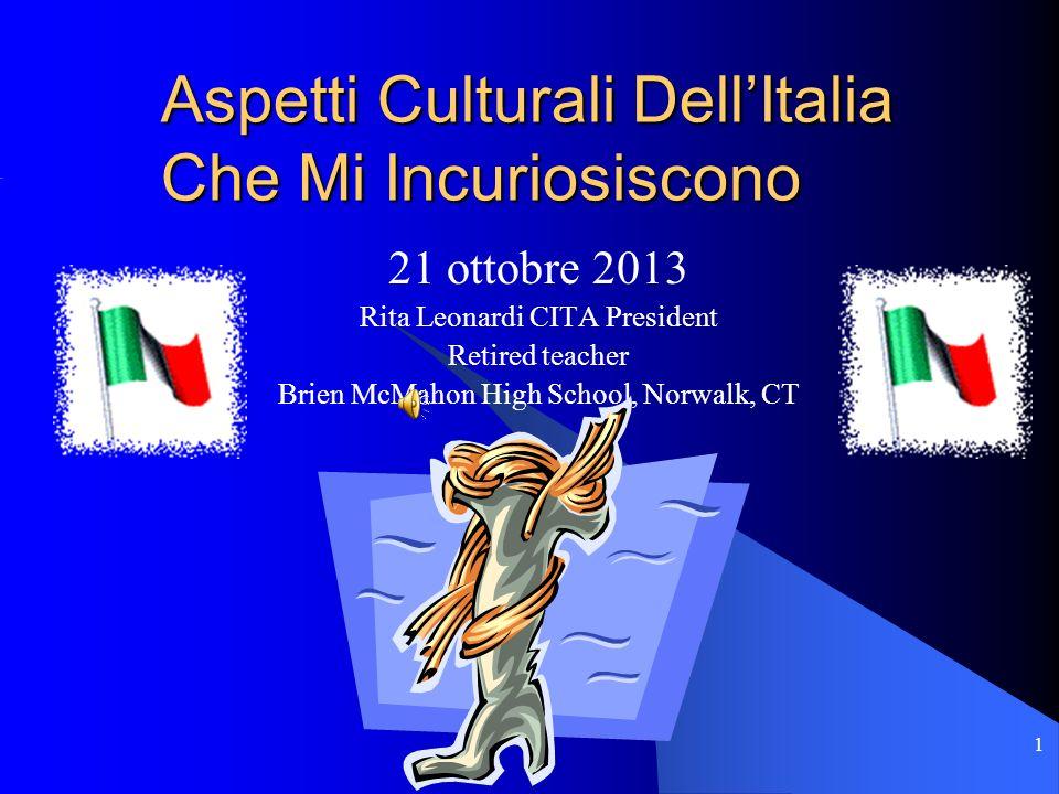 2 Nelle tue lezioni ditaliano hai imparato molti aspetti culturali dellItalia.